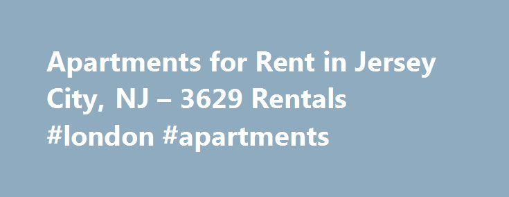Apartments for Rent in Jersey City, NJ – 3629 Rentals #london #apartments http://apartment.nef2.com/apartments-for-rent-in-jersey-city-nj-3629-rentals-london-apartments/  #jersey city apartments # We have 3629 apartments for rent in or near Jersey City, NJ Jersey City, NJ Parks, recreation, museums, historic sites, shopping, entertainment and more Ð that's what you'll be close to when you rent a Jersey City apartment. As of 2009, the average one-way driving commute in Jersey City is 37…