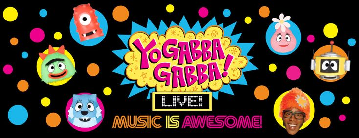 Yo Gabba Gabba! Live! Music is Awesome! 2014 Tour- Coming to Phoenix 11/25.