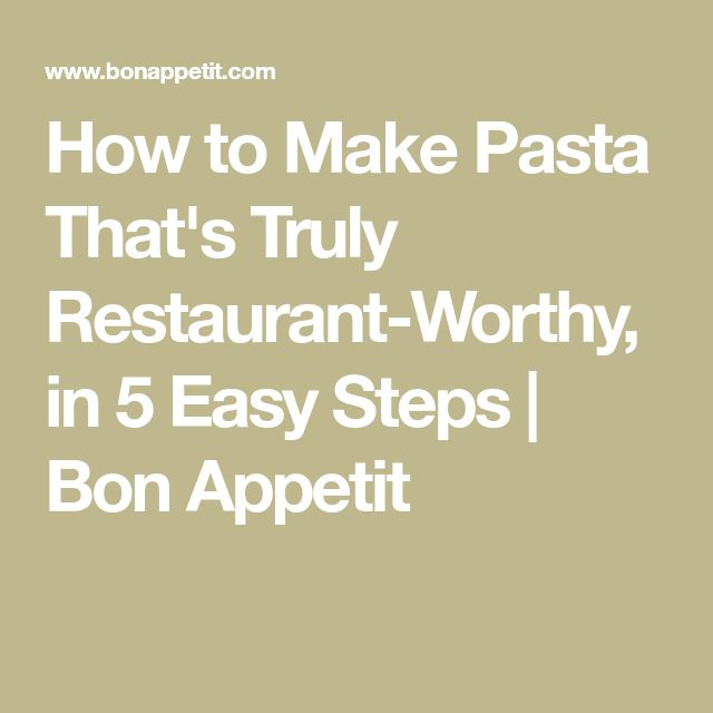How to Make Pasta That's Truly Restaurant-Worthy, in 5 Easy Steps | Bon Appetit