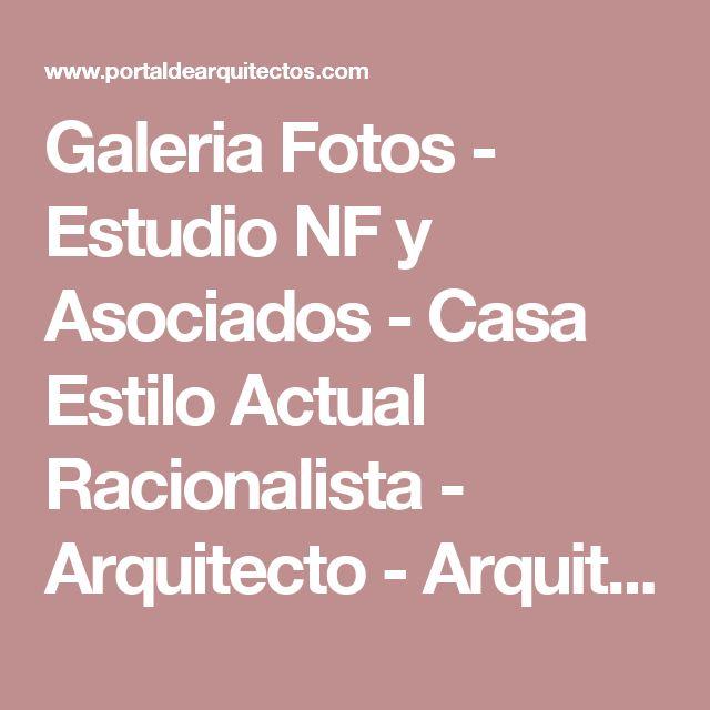 Galeria Fotos - Estudio NF y Asociados - Casa Estilo Actual Racionalista - Arquitecto - Arquitectos - Portal de Arquitectos