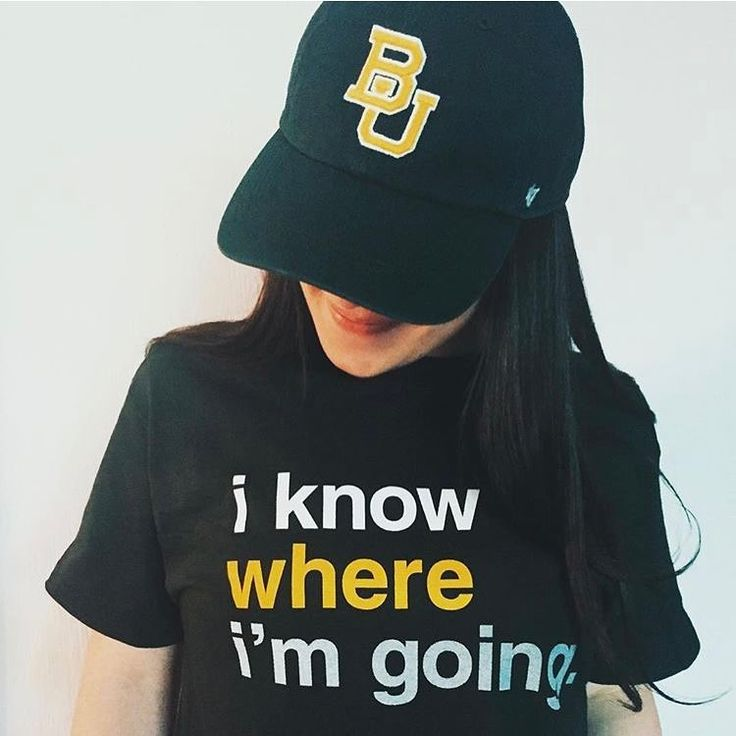 "Baylor University's ""I know where I'm going"" shirt. Every incoming Baylor student receives this shirt alongside their  acceptance letter, so that the whole world will know who they rep! #SicEm"