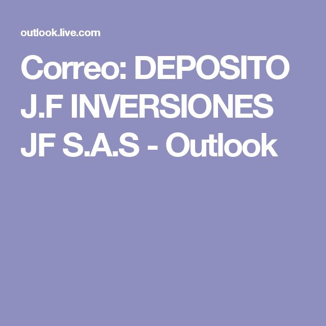 Correo: DEPOSITO J.F INVERSIONES JF S.A.S - Outlook