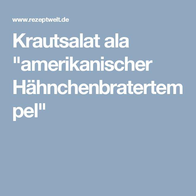 """Krautsalat ala """"amerikanischer Hähnchenbratertempel"""""""