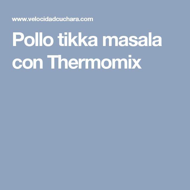 Pollo tikka masala con Thermomix