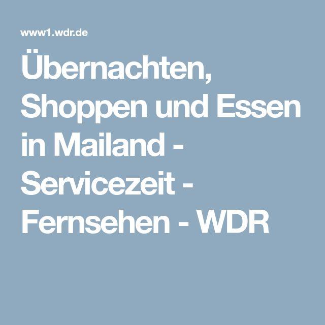 Übernachten, Shoppen und Essen in Mailand - Servicezeit - Fernsehen - WDR
