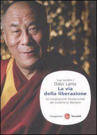 Libro La via della liberazione. Gli insegnamenti fondamentali del buddhismo tibetano di Gyatso Tenzin (Dalai Lama)