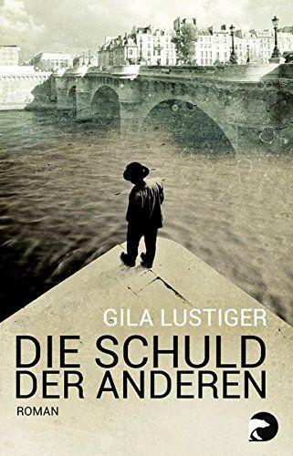 Die Schuld der anderen: Roman von Gila Lustiger https://www.amazon.de/dp/383331043X/ref=cm_sw_r_pi_dp_x_3Hmxzb1RVWNEX