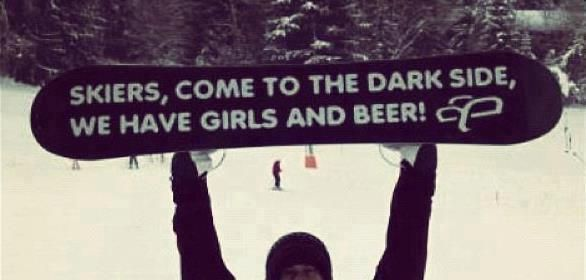 Skiers, Come To The Dark Side, We Have Girls And Beer!