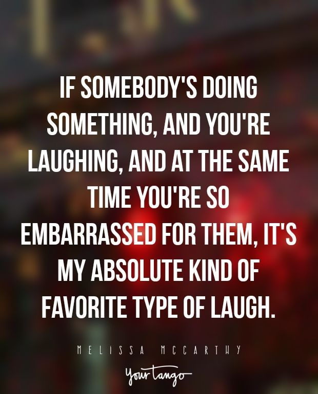 """Funny Quotes :    QUOTATION – Image :    Quotes Of the day  – Life Quote  """"If somebody's doing something, and you're laughing, and at the same time you're so embarrassed for them, it's my absolute kind of favorite type of laugh."""" —Melissa McCarthy  Sharing... - #Funny https://quotestime.net/funny-quotes-if-somebodys-doing-something-and-youre-laughing-and-at-the-sam/"""