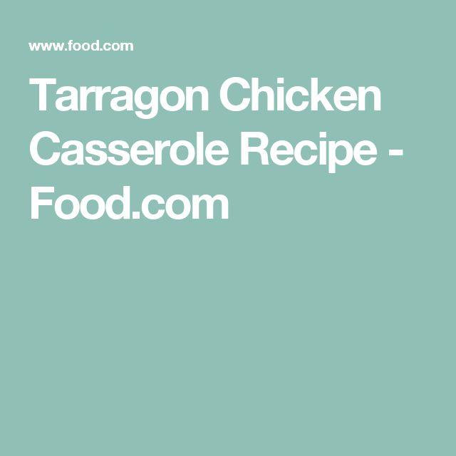 Tarragon Chicken Casserole Recipe - Food.com