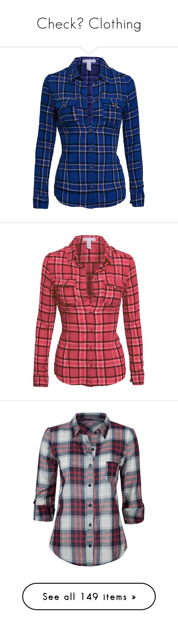 """Check✅ Clothing"" by moon-and-starss ❤ liked on Polyvore featuring tops, blue plaid shirt, long sleeve plaid shirt, long sleeve shirts, blue long sleeve shirt, blue button down shirt, red flannel shirt, long sleeve collar shirt, plaid flannel shirt and red long sleeve shirt"