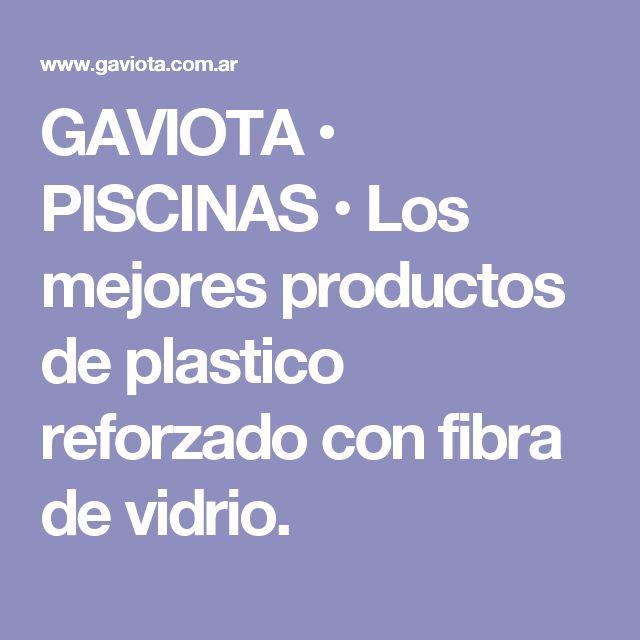 GAVIOTA • PISCINAS • Los mejores productos de plastico reforzado con fibra de vidrio.