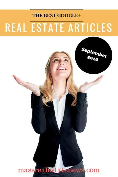 See the best Google+ real estate articles for September 2016. Numerous real estate experts are featured in this real estate round-up of quality content.