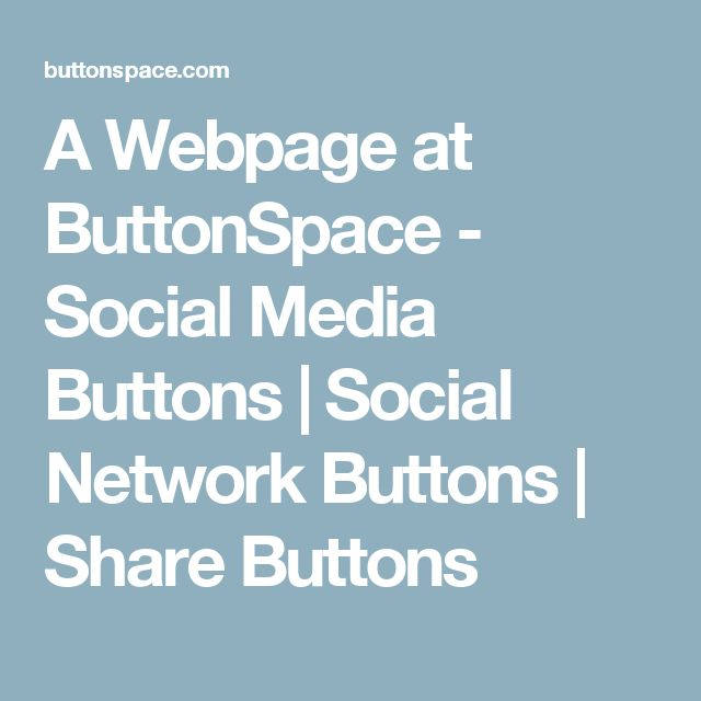 A Webpage at ButtonSpace - Social Media Buttons | Social Network Buttons | Share Buttons