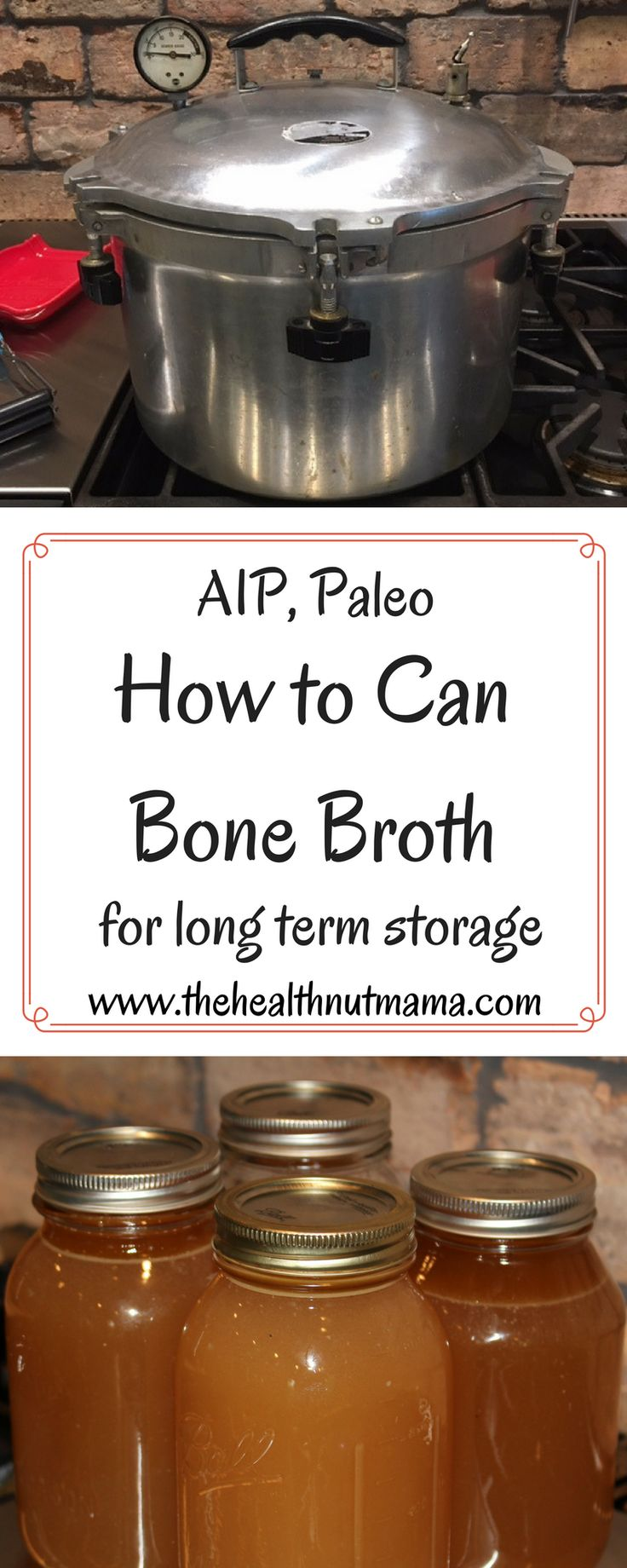 How to Can Bone Broth - The best way to preserve Bone Broth for long term storage - #canning #bonebroth #canningbonebroth #preserving #longtermstorage #leakygut www.thehealthnutmama.com