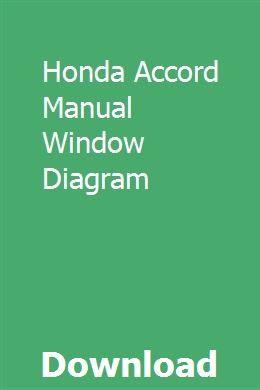 Honda Accord Manual Window Diagram pdf download