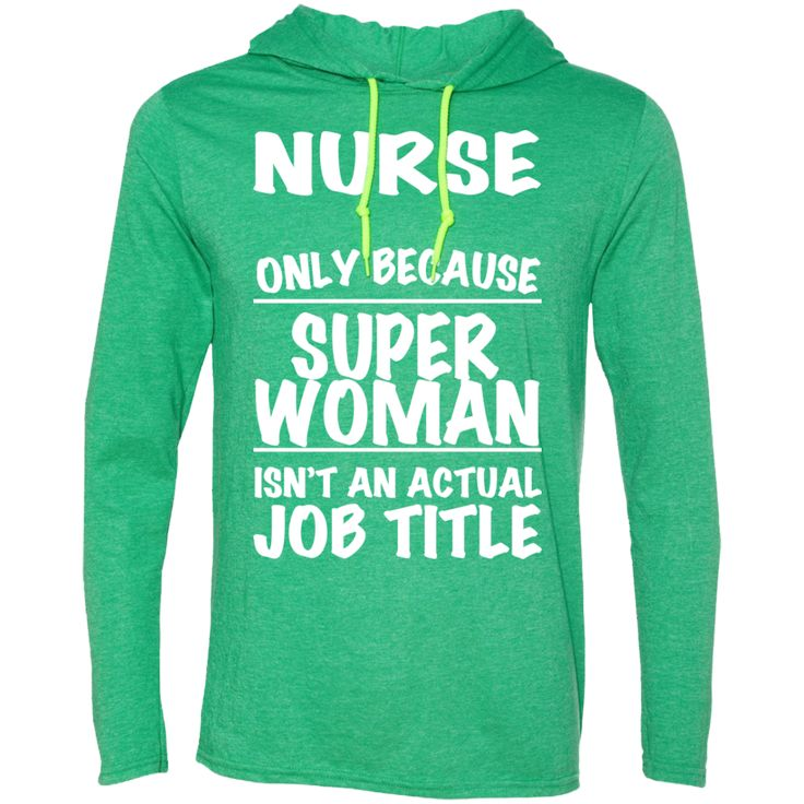 Nurse Only Because Super Woman Isnt An Actual Job Title