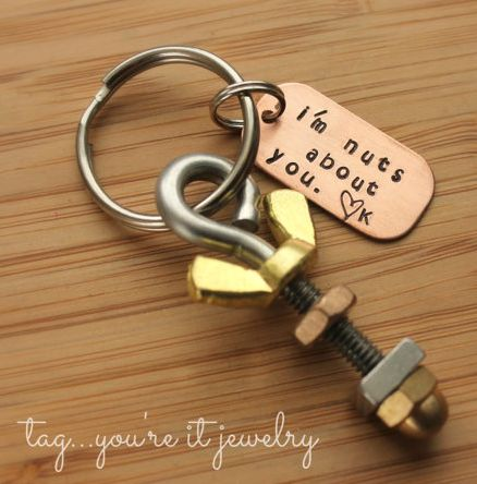 "You could make just the nut\bolt part as a gift...Valentine Gift for Your Boyfriend:  ""I'm Nuts About You"" Personalized Keychain by Tag You're It Jewelry @ Etsy"