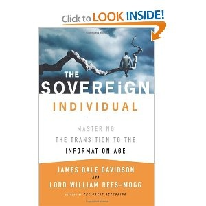 The Sovereign Individual: Mastering the Transition to the Information Age: James Dale Davidson,William Rees-Mogg: 9780684832722: Amazon.com: Books