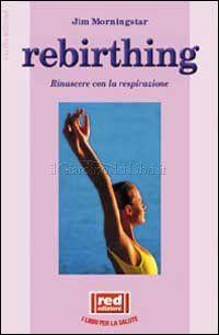 Rebirthing - Jim Morningstar