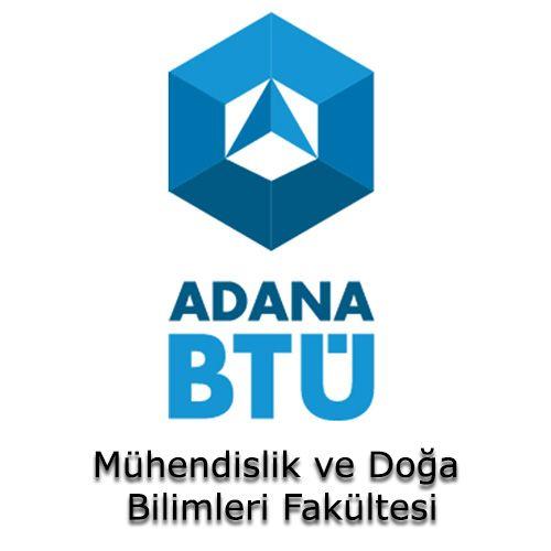 Adana Bilim ve Teknoloji Üniversitesi - Mühendislik ve Doğa Bilimleri Fakültesi