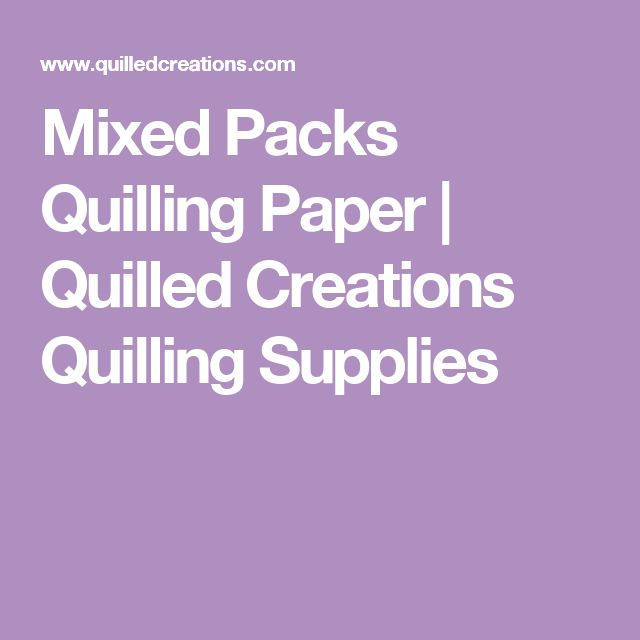 Mixed Packs Quilling Paper | Quilled Creations Quilling Supplies