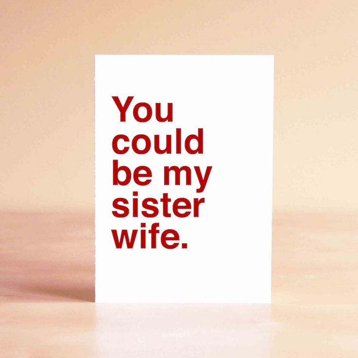 Friend Valentine - Best Friend Valentine's Day Card - Funny Friend Card - You could be my sister wife. by sadshop on Etsy https://www.etsy.com/listing/169379958/friend-valentine-best-friend-valentines