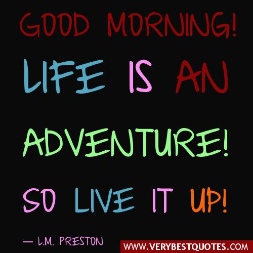 images of motivational good morning quote about life is an adventure wallpaper