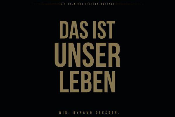 """Dynamo Dresden mit Filmpremiere """"Das ist unser Leben"""" » Dynamo Dresden: Der offizielle Film zur Meister-Saison """"Das ist un ..."""