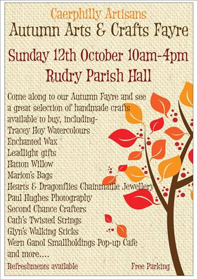 Come along and visit our Autumn Fayre! Many interesting Arts & Crafts available at the Rudry Parish Hall. All your favourites plus some new and exciting stalls plus our favourite Wern Ganol Smallholding Cafe. Doors open at 10am! See you there!