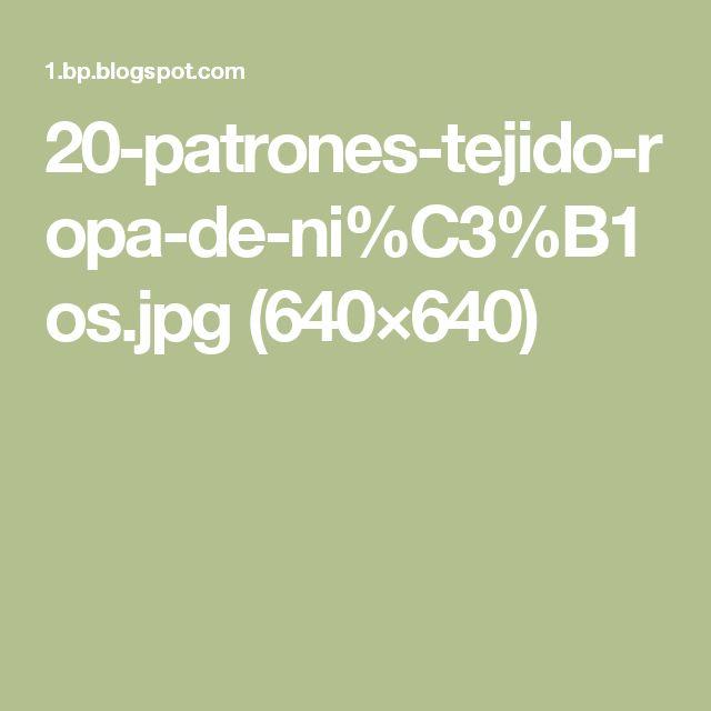 20-patrones-tejido-ropa-de-ni%C3%B1os.jpg (640×640)