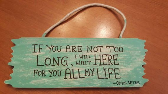 Check out this item in my Etsy shop https://www.etsy.com/ca/listing/559983198/hand-painted-oscar-wilde-quote-hand