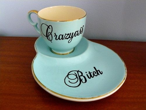 :): Crazyass Bitch, Teas Time, Bitch Teacup, Cups Of Teas, Gifts, Mornings Coff, Plates Sets, Photo Galleries, I'M