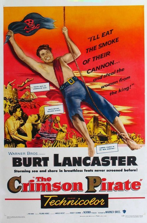The Crimson Pirate (1952) - Burt Lancaster (one of the most AMAZING pirate movies EVER! -kjc)