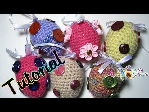 Tutorial Uova di Pasqua all'uncinetto | Amigurumi | How to crochet Easte...