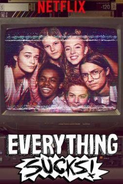 Everything Sucks!  Estreou dia 16 Janeiro Série Ótima