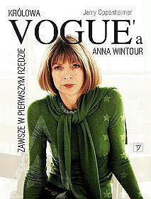"""Jerry Oppenheimer - """"Zawsze w pierwszym rzędzie. Anna Wintour - królowa Vogue'a"""""""