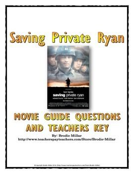 Saving Private Ryan - Movie Guide (World War Two) WWII - This is a 10 page movie guide for the World War Two (WWII) film Saving Private Ryan.  The movie guide contains 15 questions that require the students to analyze the scenes of the film and to think critically about their answers.