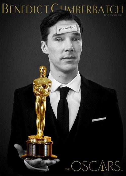 Have Benedict Cumberbatch present ALL THE AWARDS! ... and have him win 4 or 5... I'd hang on to every word!