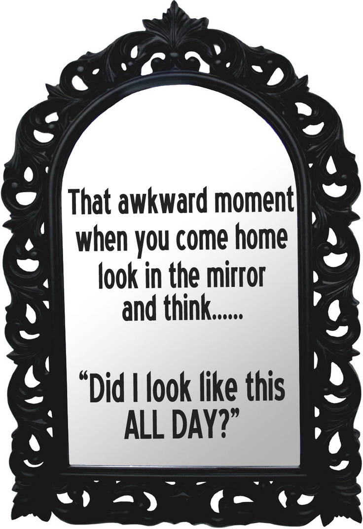 lolAwkward Moments, Life, Hate, Laugh, Quotes, Funny Humor, Hair, True Stories, Mirrors Mirrors