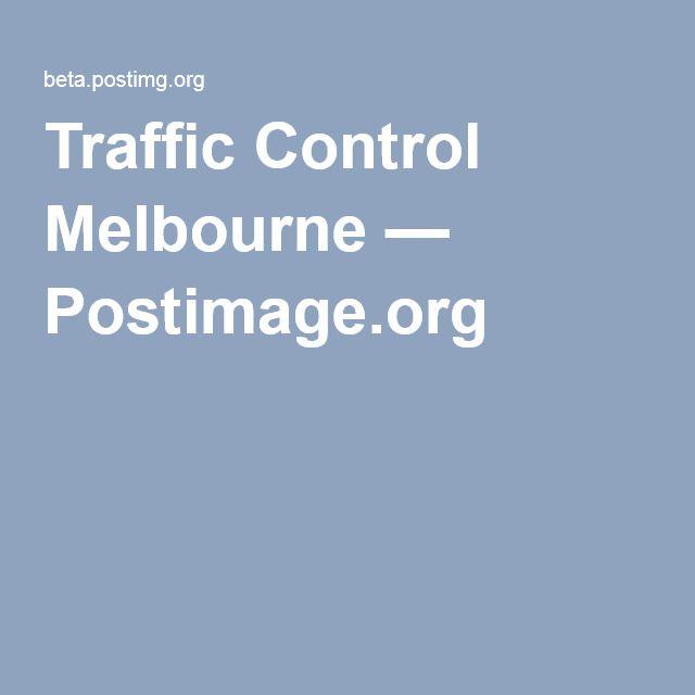 Traffic Control Melbourne — Postimage.org