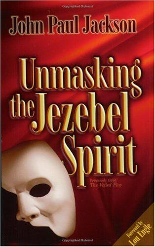 Bestseller Books Online Unmasking the Jezebel Spirit John Paul Jackson $13  - http://www.ebooknetworking.net/books_detail-1584830492.html