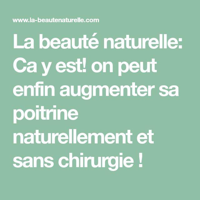 La beauté naturelle: Ca y est! on peut enfin augmenter sa poitrine naturellement et sans chirurgie !