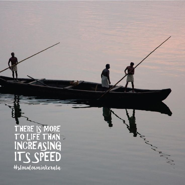 There is more to life than increasing its speed. #slowdowninkerala