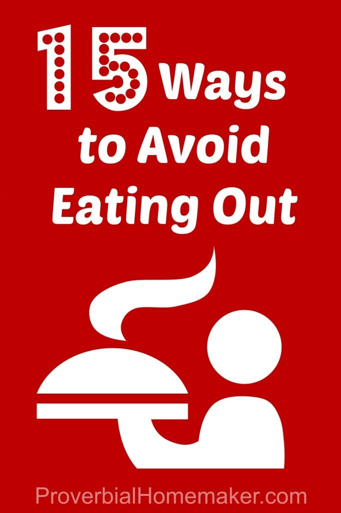 15 tips and ideas for cutting back on eating out. Save money by avoiding restaurants! ProverbialHomemaker.com