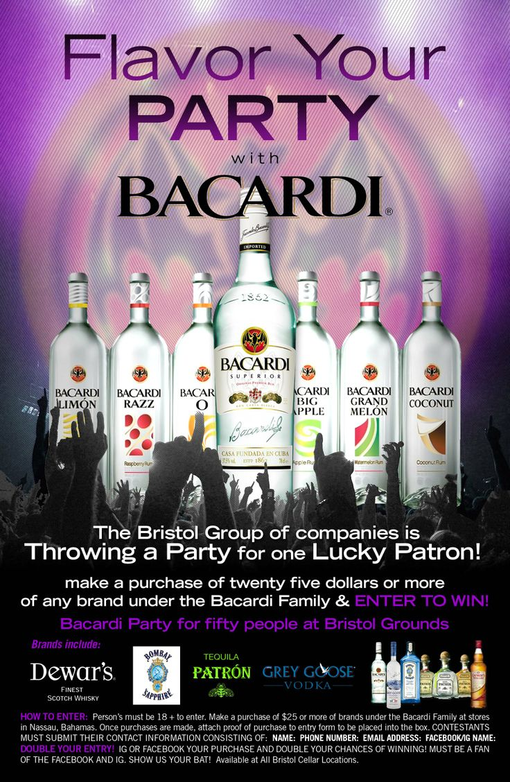 Family Product(Bacardi, Patron, Greygoose, Dewars, Martini) you can enter to win a party on us. Drinks and Food included. Double your entry by uploading proof of your purchase to Bacardi Bahamas Fan Page. Offer available at all Bristol locations.