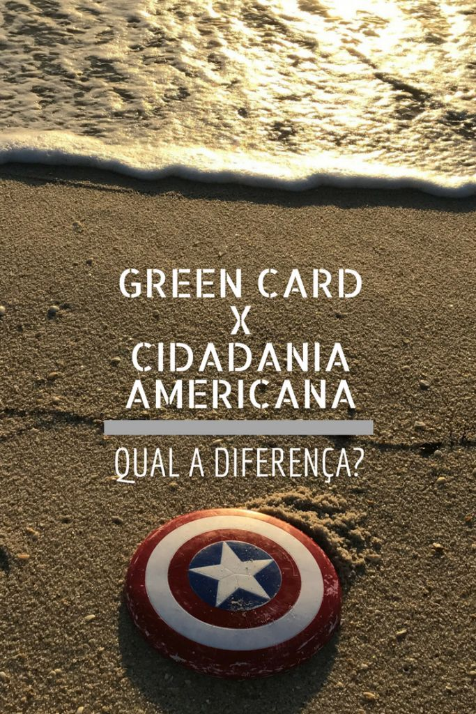 Green Card X Cidadania Americana: qual a diferença? Difference between a Green Card and the American Citizenship