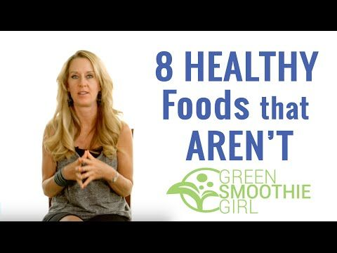 8 Healthy Foods That Aren't - Robyn Openshaw, the Green Smoothie Girl - YouTube