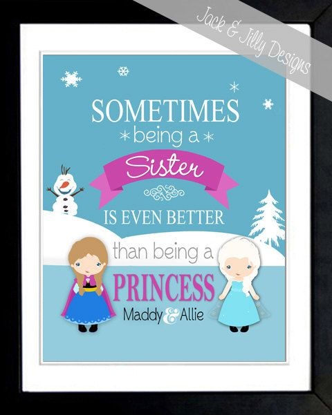 My daughters will love this frozen print!  Sisters are the best! - Sometimes being a sister is even better than being a princess - FROZEN