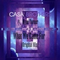 TheCasaBrothers - What We Came For (Feat. Hype Turner) by TheCasaBrothers on SoundCloud